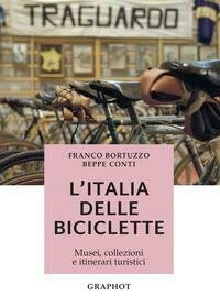 L'Italia delle biciclette. Musei, collezioni e itinerari turistici