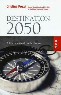 Destination 2050. A practical guide to the future