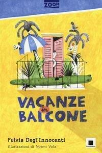 Vacanze in balcone. Ediz. illustrata