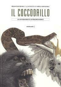Il coccodrillo. Un avvenimento straordinario. Ediz. a colori