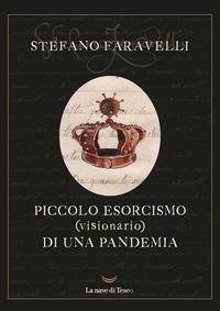 Piccolo esorcismo (visionario) di una pandemia. Ediz. illustrata