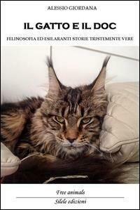 gatto e il doc. Felinosofia ed esilaranti storie tristemente vere (Il)
