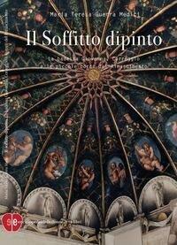 Il soffitto dipinto. La badessa Giovanna, Correggio e le piccole corti del Rinascimento