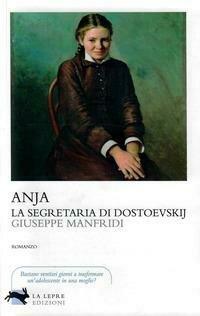 Anja, la segretaria di Dostoevskij