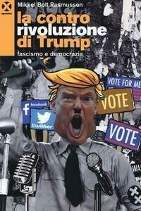La controrivoluzione di Trump. Fascismo e democrazia