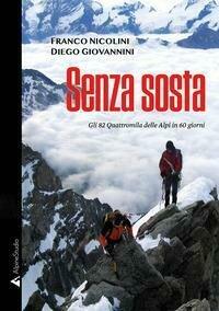 Senza sosta. Gli 82 Quattromila delle Alpi in 60 giorni