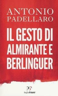 Il gesto di Almirante e Berlinguer