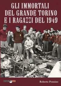 Gli immortali del grande Torino e i ragazzi