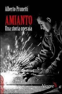 Amianto Una Storia Operaia