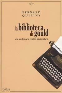 La biblioteca di Gould. Una collezione molto particolare