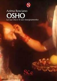 Osho. La sua vita e il suo insegnamento