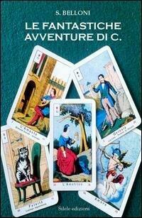 Fantastiche avventure di C. (Le)