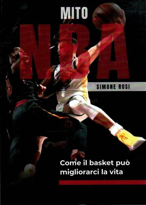 Mito NBA. Come il basket può migliorarci la vita