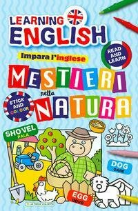 Mestieri nella natura. Impara l'inglese con i mestieri. Con adesivi