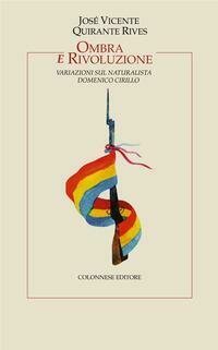 Ombra e rivoluzione. Variazioni sul naturalista Domenico Cirillo