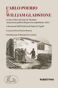 Carlo Poerio e William Gladstone. Le due lettere al conte di Aberdeen sui processi politici del governo napoletano (1851). I documenti dell'Archivio di Stato di Napoli