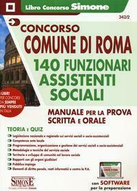 Concorso Comune di Roma 140 funzionari assistenti sociali. Manuale per la prova scritta e orale. Con espansione online. Con software di simulazione