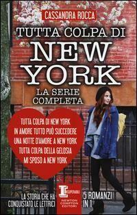 Tutta colpa di New York-In amore tutto può succedere-Una notte d'amore a New York-Tutta colpa della gelosia-Mi sposo a New York. Ediz. illustrata
