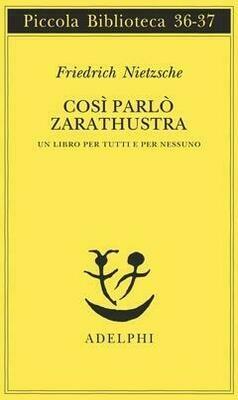 Così parlò Zarathustra. Un libro per tutti e per nessuno