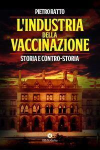 L'industria della vaccinazione. Storia e contro-storia