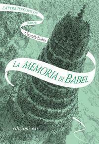 La memoria di Babel. L'Attraversaspecchi Vol 3