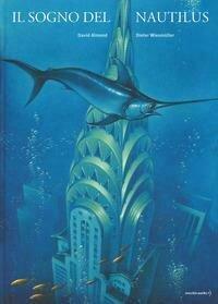 Il sogno del Nautilus. Ediz. a colori