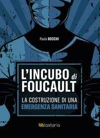 L'incubo di Foucault. La costruzione di una emergenza sanitaria