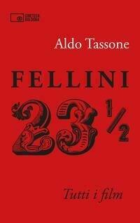Fellini 23 1/2. Tutti i film
