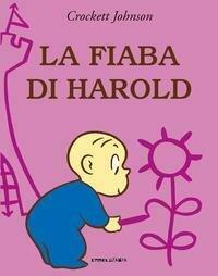 La fiaba di Harold. Ediz. a colori