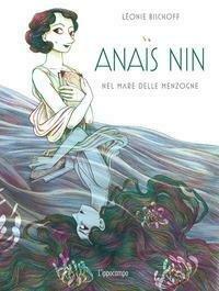 Anais Nin. Nel mare delle menzogne