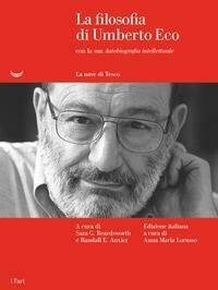 """La filosofia di Umberto Eco con la sua """"Autobiografia intellettuale"""""""