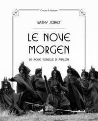 Le nove Morgen. Le nove sorelle di Avalon