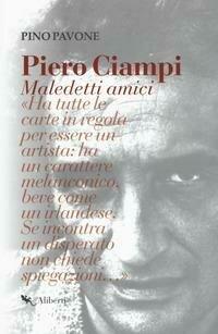 Piero Ciampi. Maledetti amici