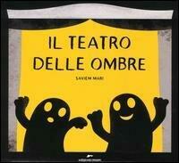 teatro delle ombre. Ediz. illustrata (Il)