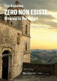 Zero non esiste. Ritorno in Val d'Agri