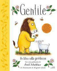 Gentile. Un libro sulla gentilezza. Ediz. a colori