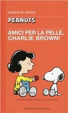 Amici per la pelle, Charlie Brown!