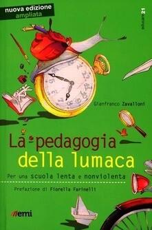 La pedagogia della lumaca. Per una scuola lenta e nonviolenta