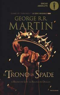 Il trono di spade. Libro secondo delle Cronache del ghiaccio e del fuoco. Vol. 2: regno dei lupi-La regina dei draghi