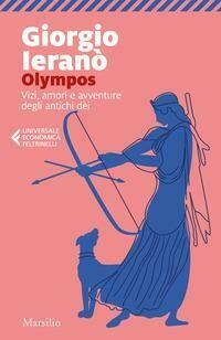 Olympos. Vizi, amori e avventure degli antichi dei