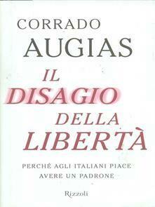 Il disagio della libertà. Perché agli italiani piace avere un padrone