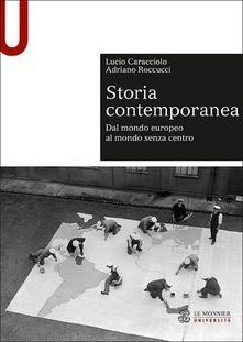 Storia contemporanea. Dal mondo europeo al mondo senza centro