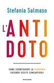 L'antidoto. Come sconfiggere la pandemia facendo scelte consapevoli