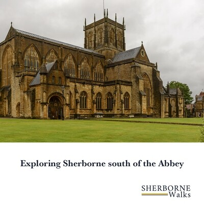 Exploring Sherborne south of the Abbey