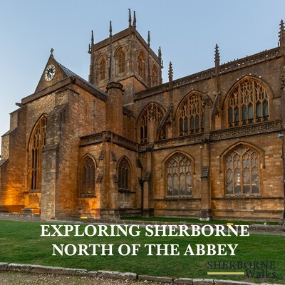 Exploring Sherborne north of the Abbey