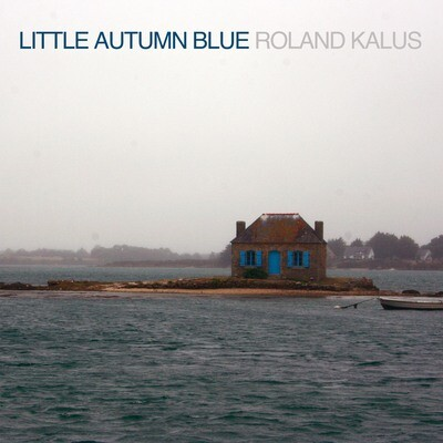 Little Autumn Blue  - Roland Kalus - die neue CD RK_0002
