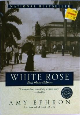 White Rose: A novel by Amy Ephron