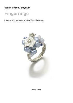 E-bog. Sådan laver du smykker, Fingerringe.  17 sider Irene From Petersen