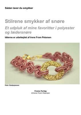 E-bog. Sådan laver du smykker. Stilrene smykker af snøre.52 sider. Irene From Petersen
