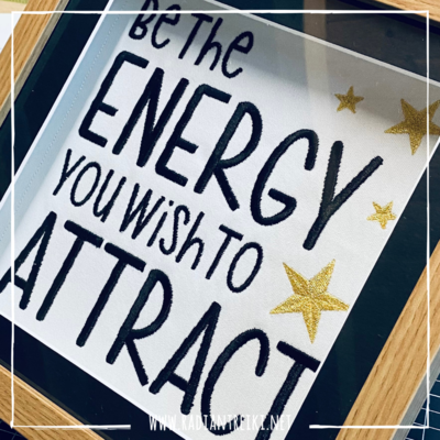 Be The Energy You Wish To Attract